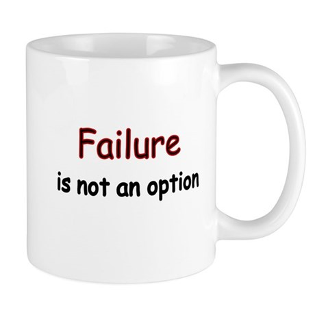 Failure is not an option Mug