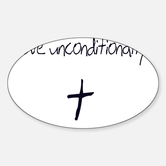 love unconditionally white.png Decal