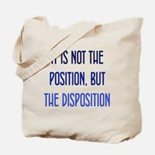 Disposition, not Position Tote Bag