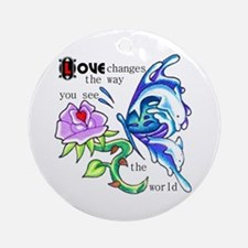 Love Changes the Way You See Ornament (Round)