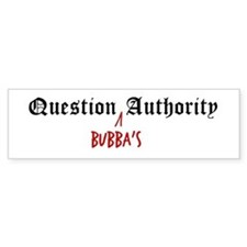 Question Bubba Authority Bumper Bumper Sticker