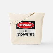 Beware of Zombies Tote Bag