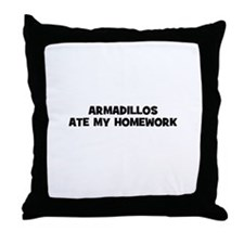 Armadillos Ate My Homework Throw Pillow