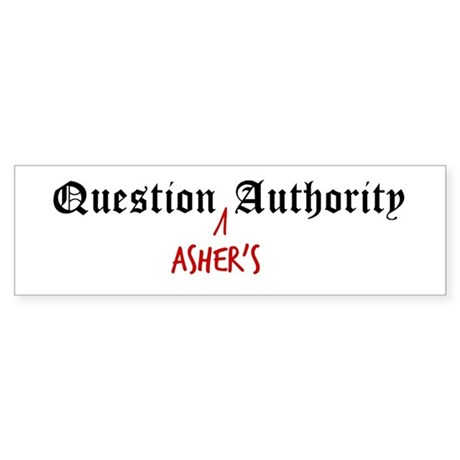 Question Asher Authority Bumper Sticker