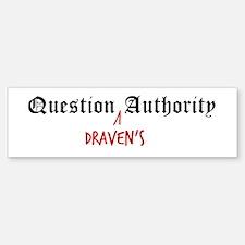 Question Draven Authority Bumper Bumper Bumper Sticker