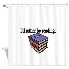 Id rather be reading Shower Curtain
