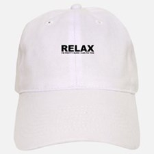 Relax - I Can Fix This Baseball Cap