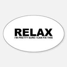 Relax - I Can Fix This Decal