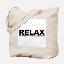 Relax - I Can Fix This Tote Bag