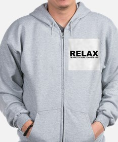 Relax - I Can Fix This Zip Hoodie
