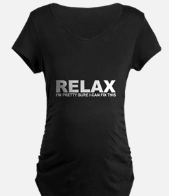 Relax - I Can Fix This Maternity T-Shirt