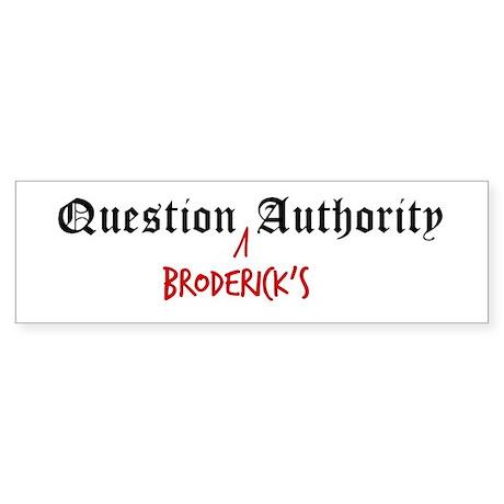 Question Broderick Authority Bumper Sticker
