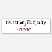 Question Greyson Authority Bumper Bumper Bumper Sticker