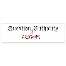 Question Greyson Authority Bumper Bumper Sticker