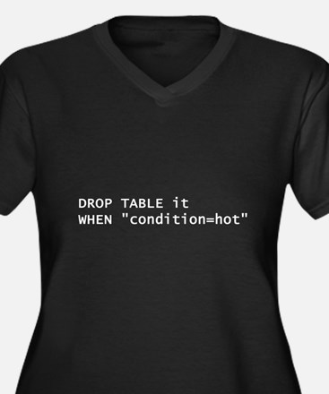 DROP Table When Hot Plus Size T-Shirt
