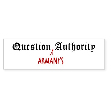 Question Armani Authority Bumper Sticker