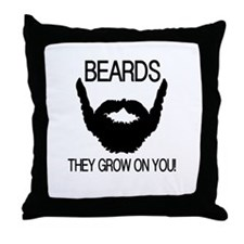 Beards they grow on you Throw Pillow