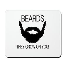 Beards they grow on you Mousepad
