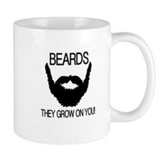 Beards they grow on you Mug