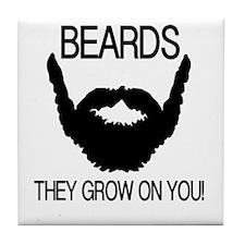 Beards they grow on you Tile Coaster