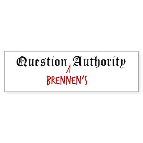 Question Brennen Authority Bumper Sticker
