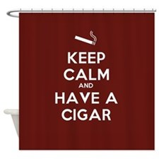 Keep Calm and Have A Cigar Shower Curtain