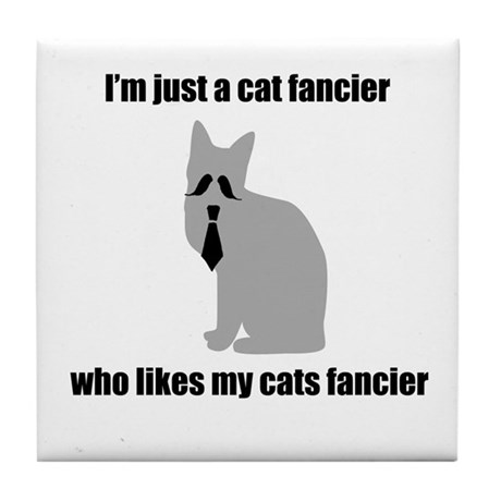 Cat Fancier 2 Tile Coaster