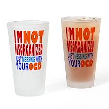 Not Disorganized OCD Drinking Glass