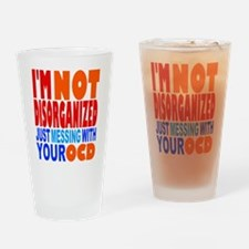 Not Disorganized OCD Drinking Glass