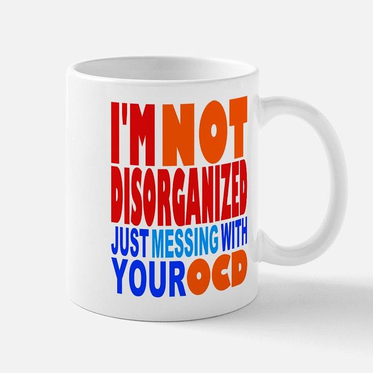 Not Disorganized OCD Mug