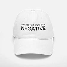Your IQ test came back negative. Baseball Baseball Baseball Cap