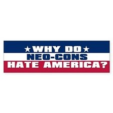 NEO-CONS HATE AMERICA Bumper Bumper Sticker