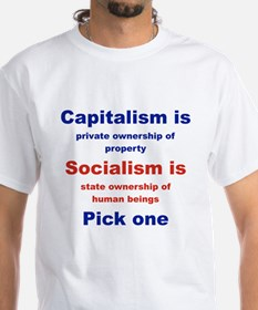 CAPITALISM IS... SOCIALISM IS... T-Shirt
