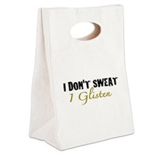 I don't sweat I glisten Canvas Lunch Tote