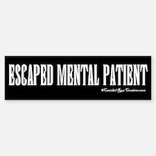 Escaped Mental Patient Bumper Bumper Bumper Sticker