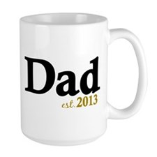 Dad Est 2013 Mug