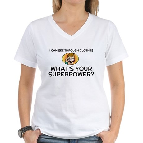 I Can See Through Clothes Women 39 S V Neck T Shirt I Can See