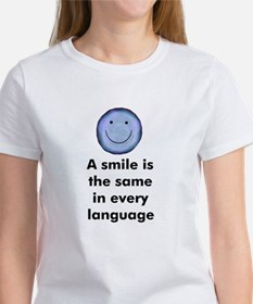 A smile is the same in every Women's T-Shirt