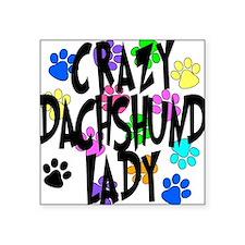 "Crazy Dachshund Lady Square Sticker 3"" x 3"""