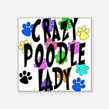 "Crazy Poodle Lady Square Sticker 3"" x 3"""