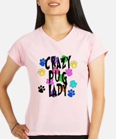 Crazy Pug Lady Performance Dry T-Shirt