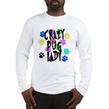 Crazy Pug Lady Long Sleeve T-Shirt