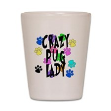 Crazy Pug Lady Shot Glass