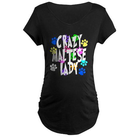 Crazy Maltese Lady Maternity Dark T-Shirt