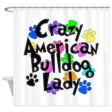Crazy American Bulldog Lady Shower Curtain