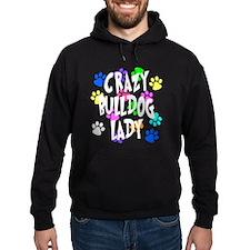 Crazy Bulldog Lady Hoodie