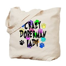 Crazy Doberman Lady Tote Bag