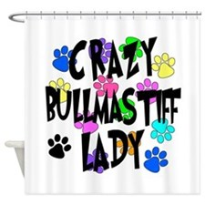 Crazy Bullmastiff Lady Shower Curtain