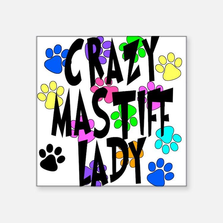 "Crazy Mastiff Lady Square Sticker 3"" x 3"""