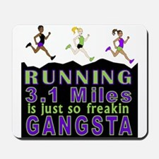 RUNNING IS SO GANGSTA 5K Mousepad